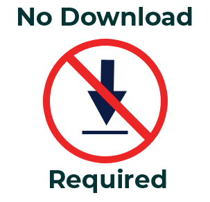 No Download Required